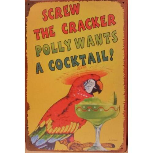 Screw the cracker Polly wants a cocktail reclamebord metaal